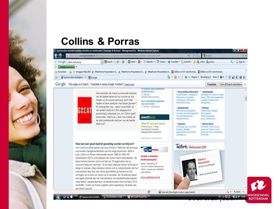 Collins & Porras (II) Collins & Porras stellen –> duurzaam succesvolle organisaties bezitten een kernideologie (corporate identity) die bestaat uit een kernopdracht = core purpose = je missie kernwaarden = core values = je grondbeginselen Let op: je strategie en werkwijze kunnen veranderen op basis van een veranderende wereld, je kernideologie niet