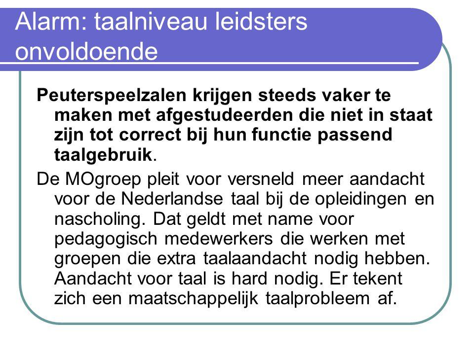 Alarm: taalniveau leidsters onvoldoende De Rotterdamse wethouder Leonard Geluk heeft afgelopen week de gemeenteraad oud nieuws verteld.