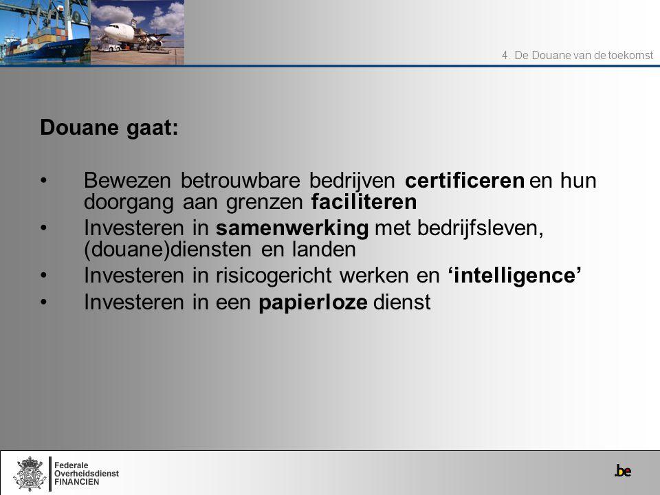 Douane gaat: Bewezen betrouwbare bedrijven certificeren en hun doorgang aan grenzen faciliteren Investeren in samenwerking met bedrijfsleven, (douane)