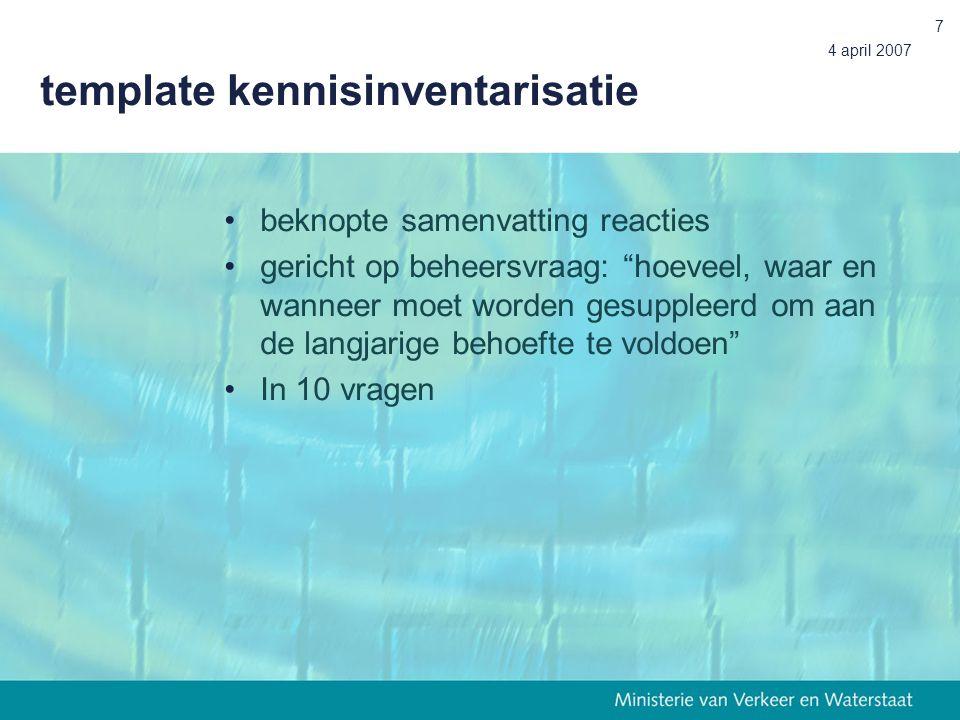 4 april 2007 7 template kennisinventarisatie beknopte samenvatting reacties gericht op beheersvraag: hoeveel, waar en wanneer moet worden gesuppleerd om aan de langjarige behoefte te voldoen In 10 vragen