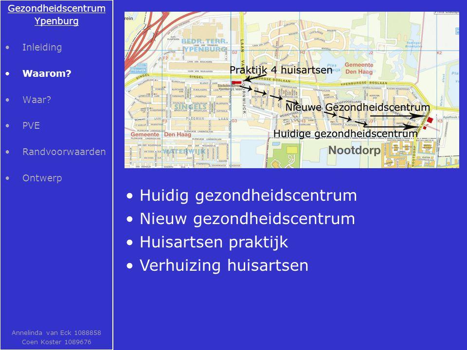 Huidig gezondheidscentrum Gezondheidscentrum Ypenburg Inleiding Waarom.