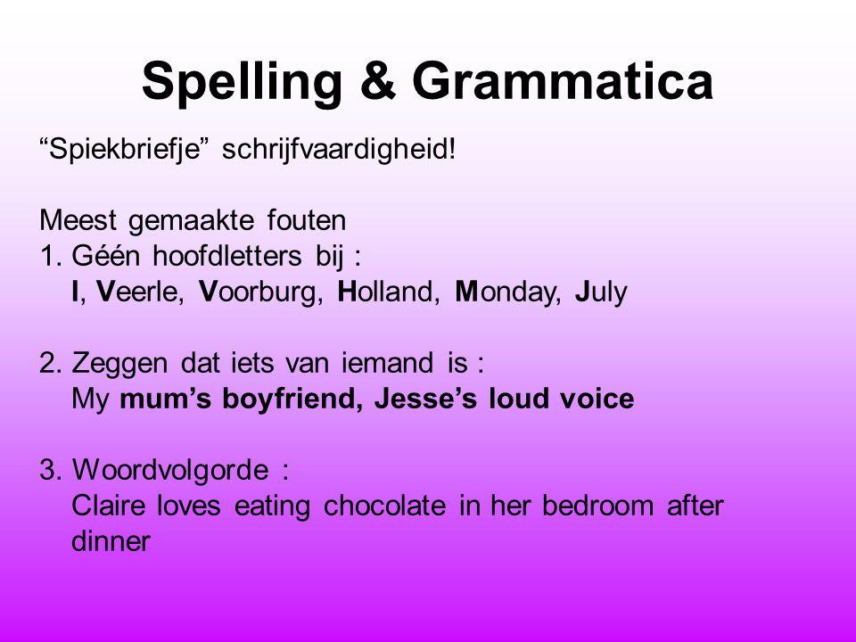 """Spelling & Grammatica """"Spiekbriefje"""" schrijfvaardigheid! Meest gemaakte fouten 1.Géén hoofdletters bij : I, Veerle, Voorburg, Holland, Monday, July 2."""