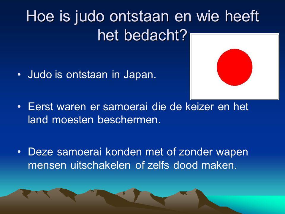 Hoe is judo ontstaan en wie heeft het bedacht? Judo is ontstaan in Japan. Eerst waren er samoerai die de keizer en het land moesten beschermen. Deze s