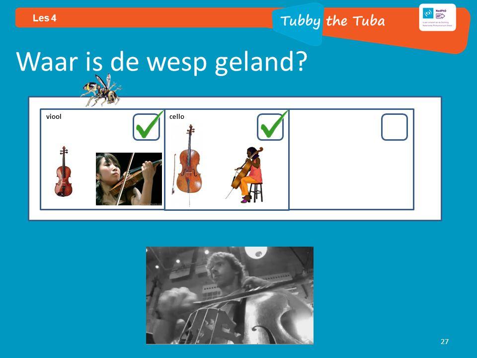 27 Les 4 Waar is de wesp geland viool cello