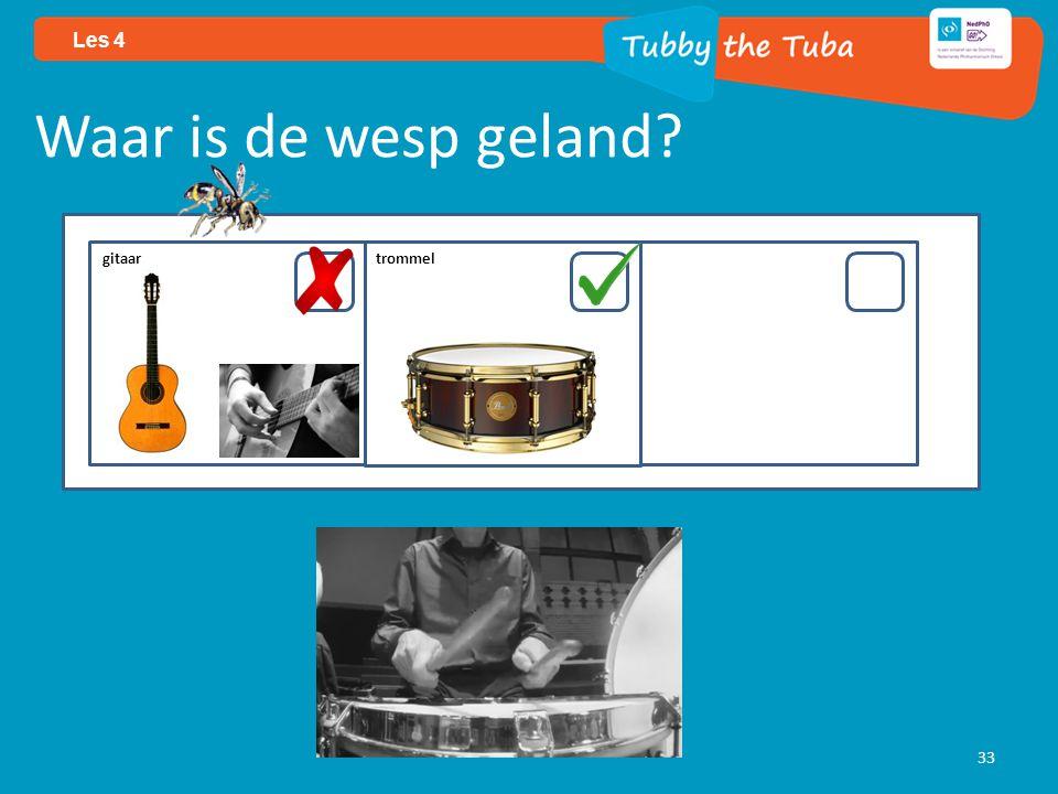 33 Les 4 Waar is de wesp geland? gitaar trommel