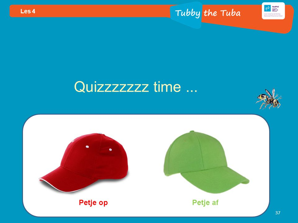 37 Les 4 Quizzzzzzz time... Petje opPetje af