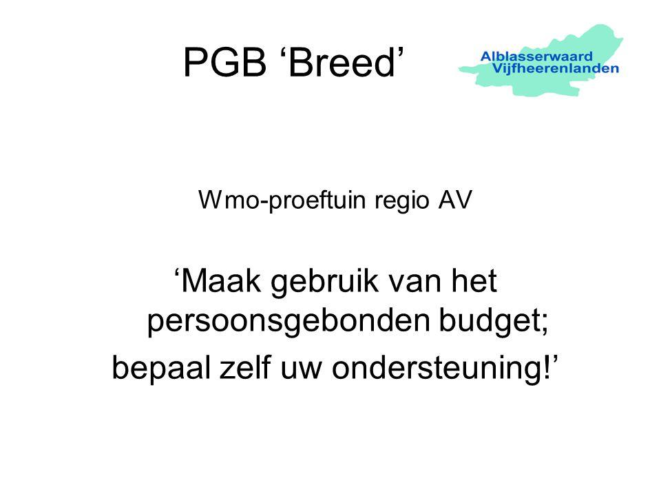 PGB 'Breed' Wmo-proeftuin regio AV 'Maak gebruik van het persoonsgebonden budget; bepaal zelf uw ondersteuning!'