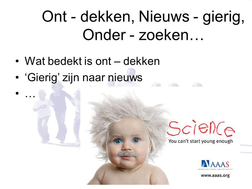 Een paar uitspraken 'Kinderen willen graag onderzoeken, maar het zijn geen geboren onderzoekers'.