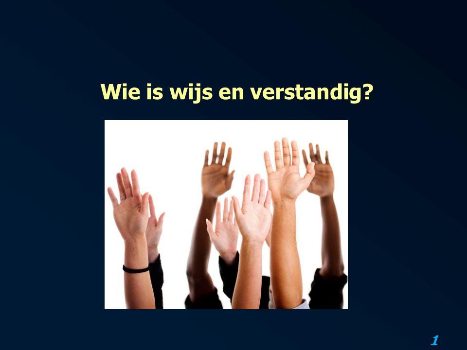 1 Wie is wijs en verstandig?