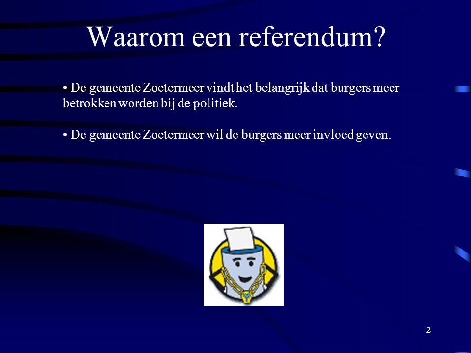 2 Waarom een referendum.