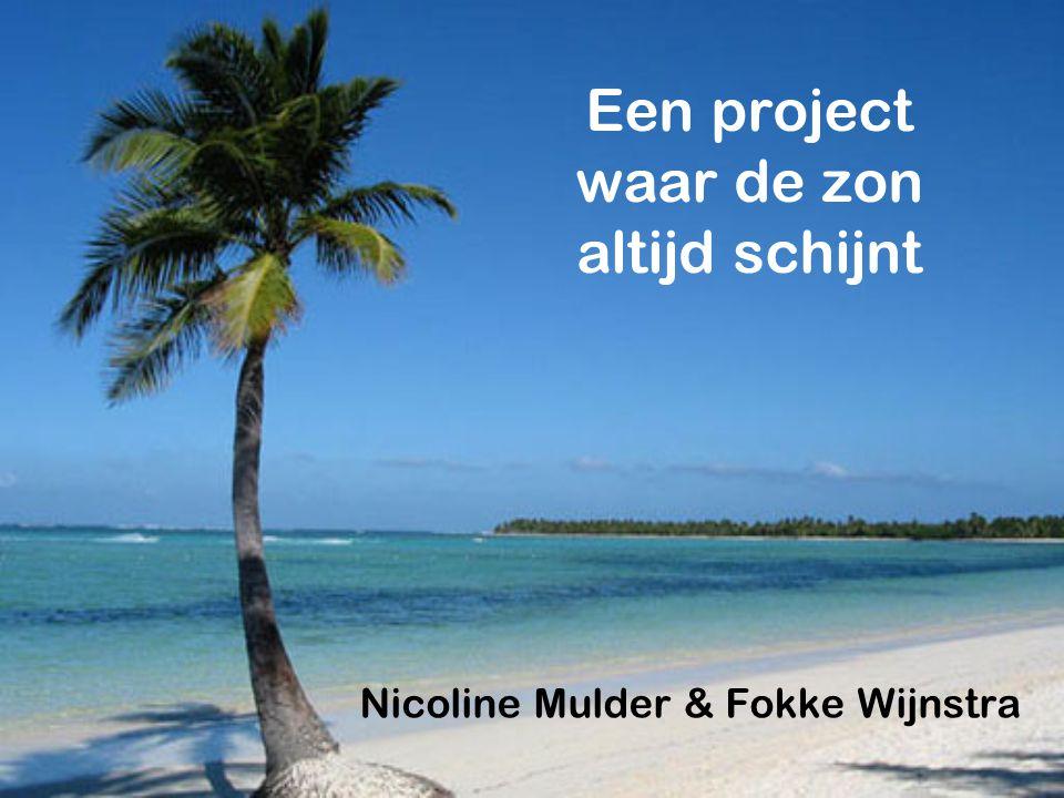Een project waar de zon altijd schijnt Nicoline Mulder & Fokke Wijnstra