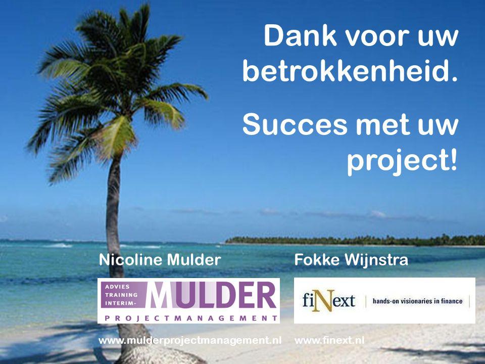Nicoline Mulder Fokke Wijnstra www.mulderprojectmanagement.nl www.finext.nl Dank voor uw betrokkenheid.