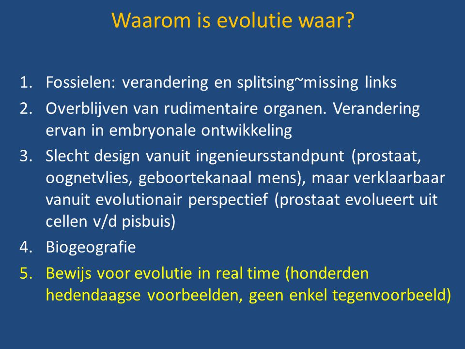1.Fossielen: verandering en splitsing~missing links 2.Overblijven van rudimentaire organen. Verandering ervan in embryonale ontwikkeling 3.Slecht desi