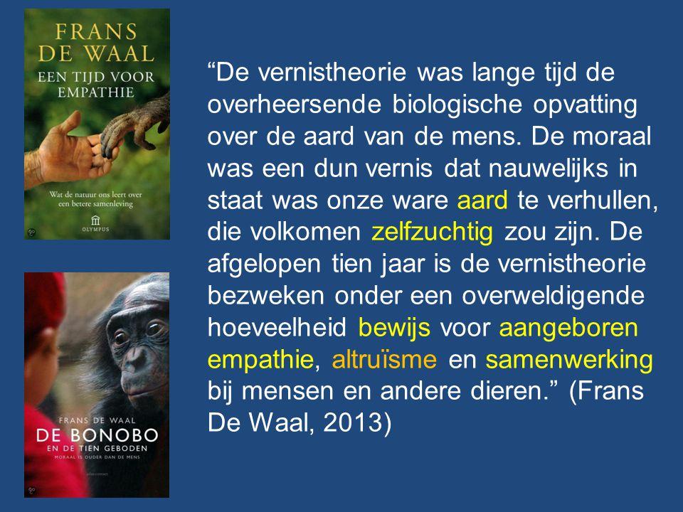 """""""De vernistheorie was lange tijd de overheersende biologische opvatting over de aard van de mens. De moraal was een dun vernis dat nauwelijks in staat"""