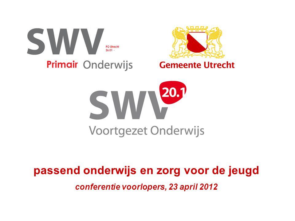 passend onderwijs en zorg voor de jeugd conferentie voorlopers, 23 april 2012