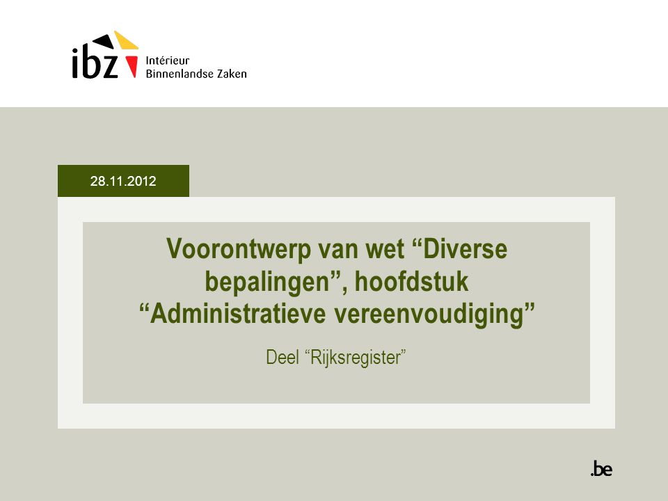 Voorontwerp van wet Diverse bepalingen , hoofdstuk Administratieve vereenvoudiging Deel Rijksregister 28.11.2012