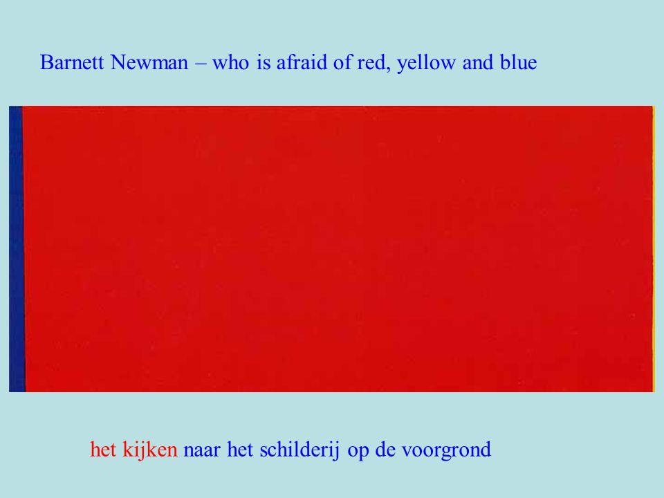 Barnett Newman – who is afraid of red, yellow and blue het kijken naar het schilderij op de voorgrond
