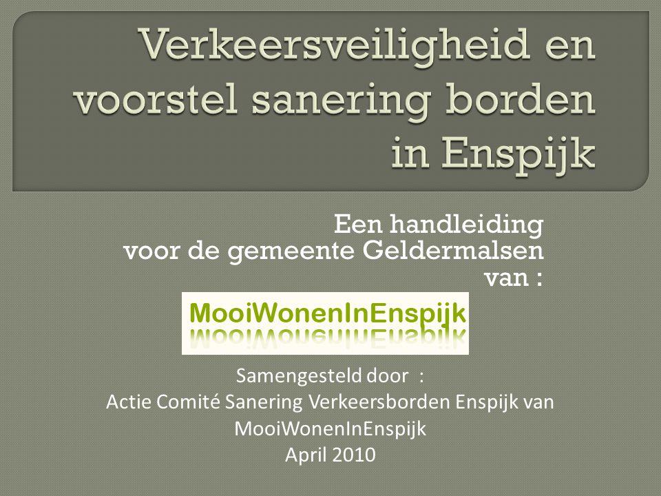 Actie Comité Sanering Verkeersborden Enspijk heeft een inventarisatie gemaakt van alle bestaande verkeersborden binnen de bebouwde kom van Enspijk..