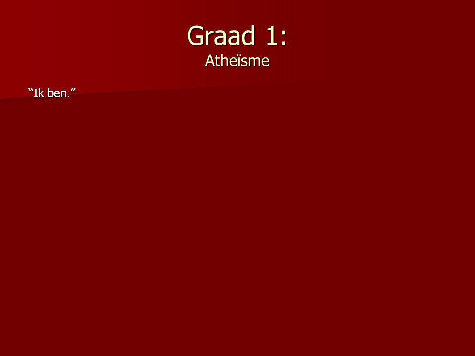"Graad 1: Atheïsme ""Ik ben."""