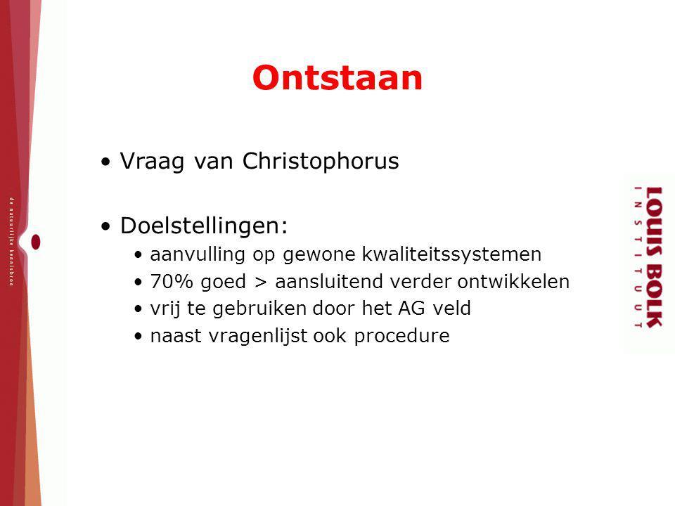 Vraag van Christophorus Doelstellingen: aanvulling op gewone kwaliteitssystemen 70% goed > aansluitend verder ontwikkelen vrij te gebruiken door het A