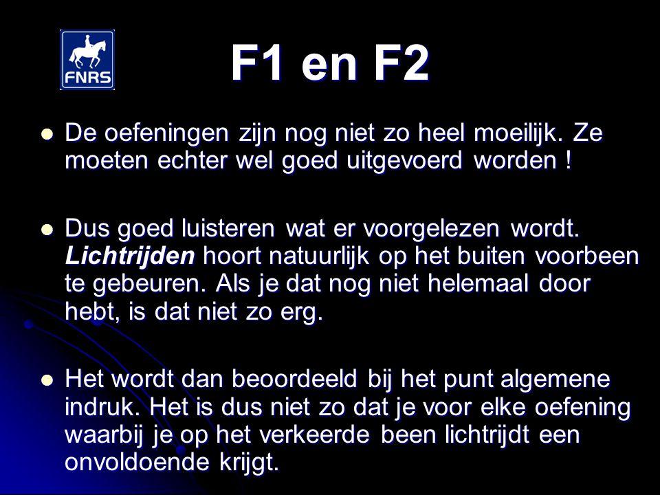 F1 en F2 Stelling, buiging en nageeflijkheid worden absoluut niet beoordeeld in de lagere proeven.
