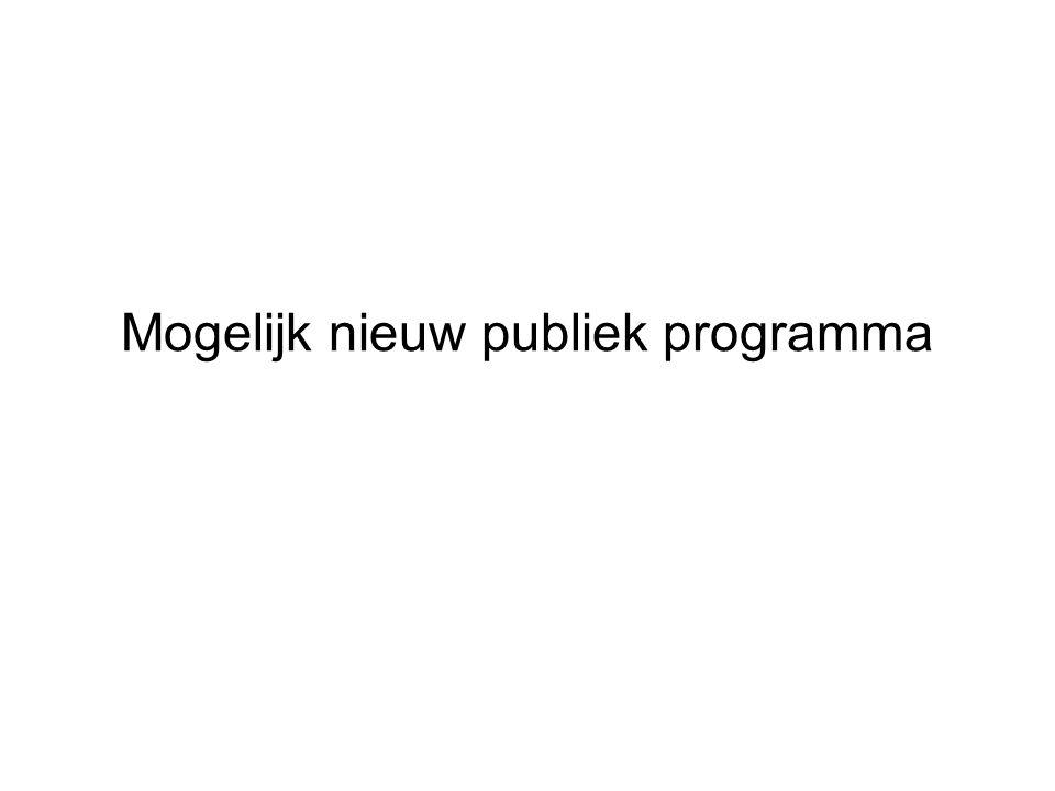 Mogelijk nieuw publiek programma