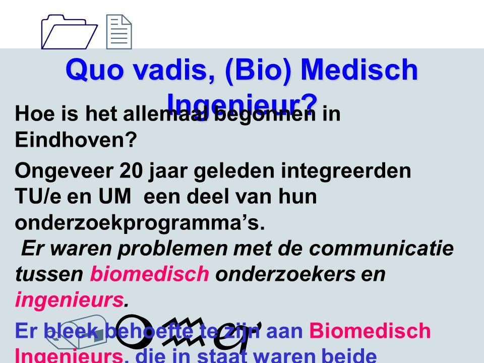 1212 /mhj Quo vadis, (Bio) Medisch Ingenieur. Hoe is het allemaal begonnen in Eindhoven.