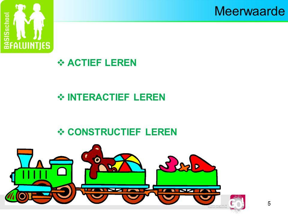 5 Meerwaarde  ACTIEF LEREN  INTERACTIEF LEREN  CONSTRUCTIEF LEREN