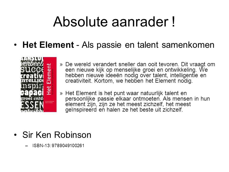Absolute aanrader ! Het Element - Als passie en talent samenkomen »De wereld verandert sneller dan ooit tevoren. Dit vraagt om een nieuwe kijk op mens