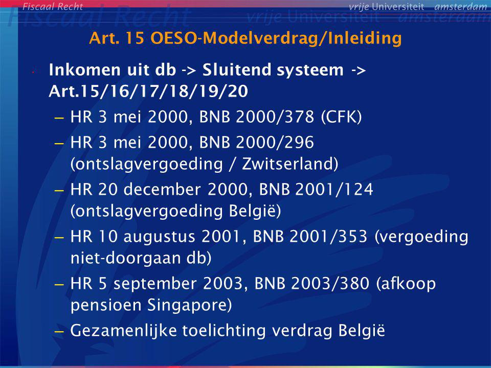 Inkomsten uit inactiviteit Non-concurrentievergoeding - Niet-concurreren = uitoefenen db -> toe- rekenen aan plaats waar: (1) ex-wn zich fysiek ophoudt om aan zijn verplichtingen te voldoen; Hof van Beroep van Brussel, 14 november 1997, A.F.T.