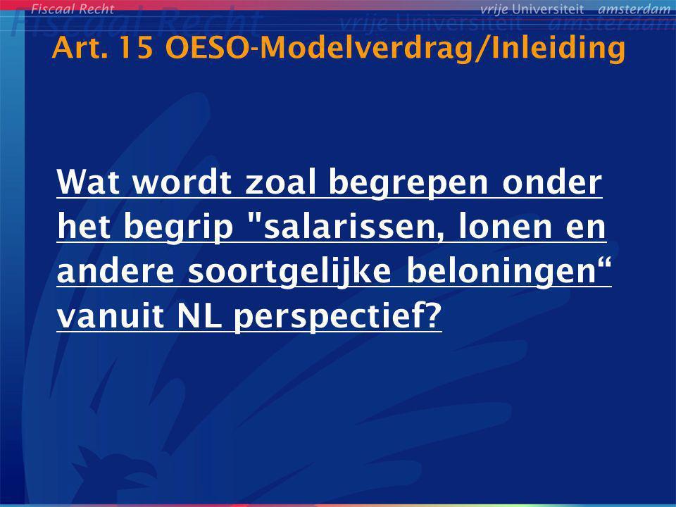 Art. 15 OESO-Modelverdrag/Inleiding Wat wordt zoal begrepen onder het begrip