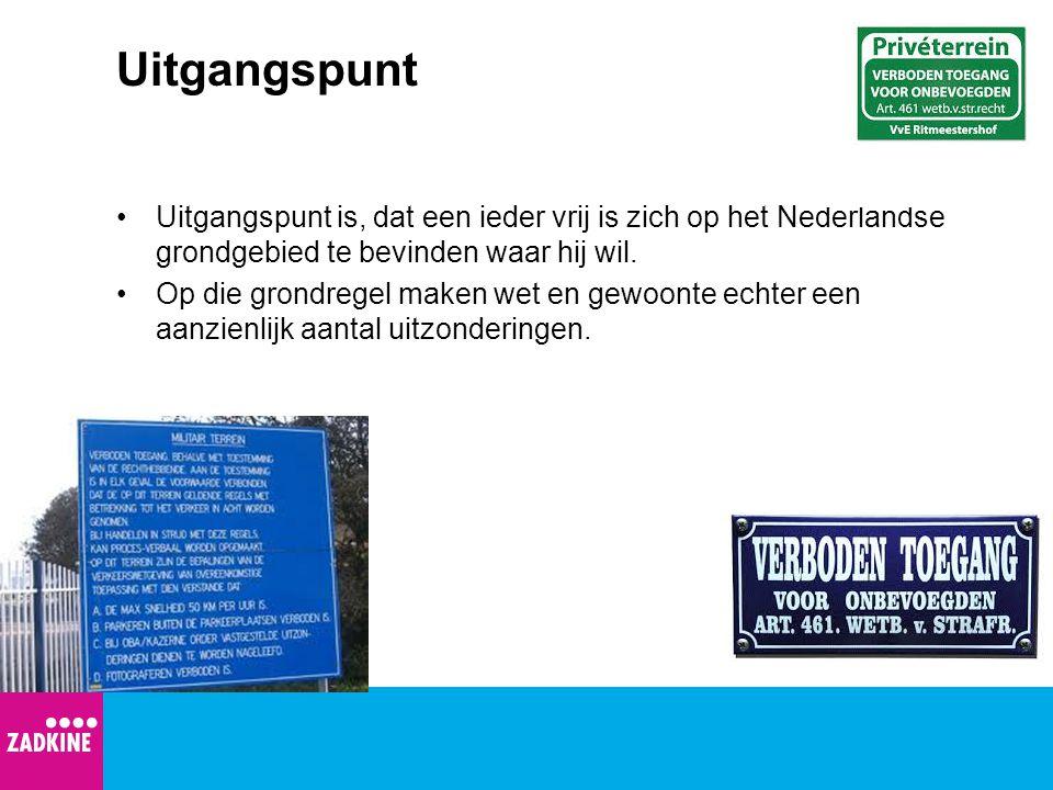 Uitgangspunt Uitgangspunt is, dat een ieder vrij is zich op het Nederlandse grondgebied te bevinden waar hij wil.