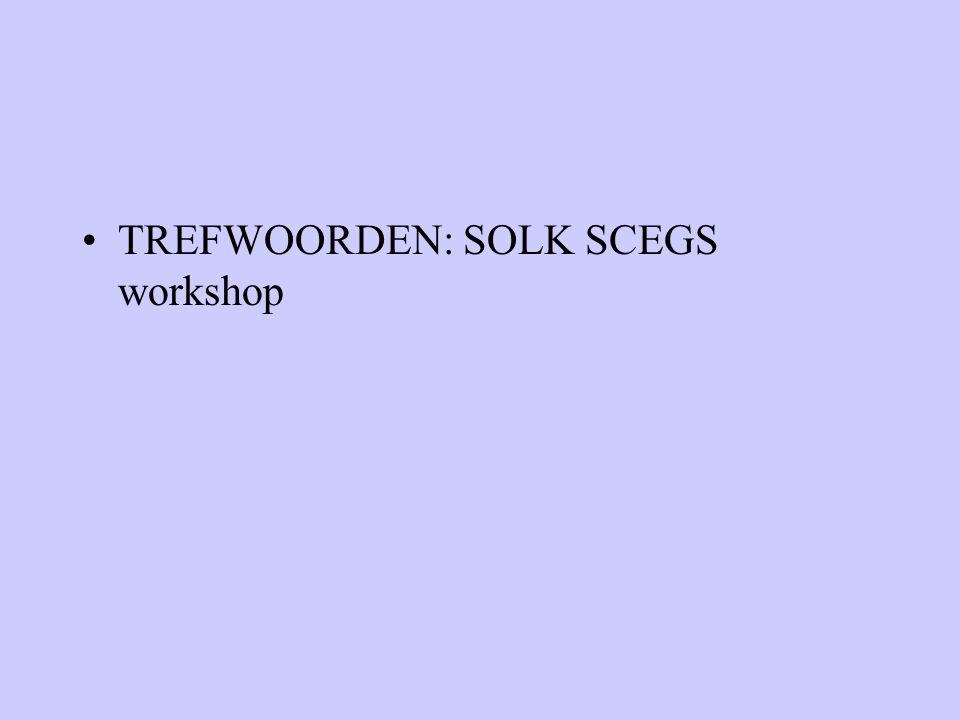 TREFWOORDEN: SOLK SCEGS workshop