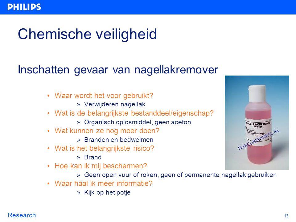 13 Research Chemische veiligheid Inschatten gevaar van nagellakremover Waar wordt het voor gebruikt? »Verwijderen nagellak Wat is de belangrijkste bes