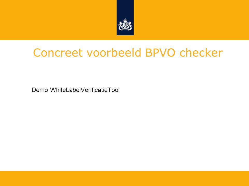 Concreet voorbeeld BPVO checker Demo WhiteLabelVerificatieTool