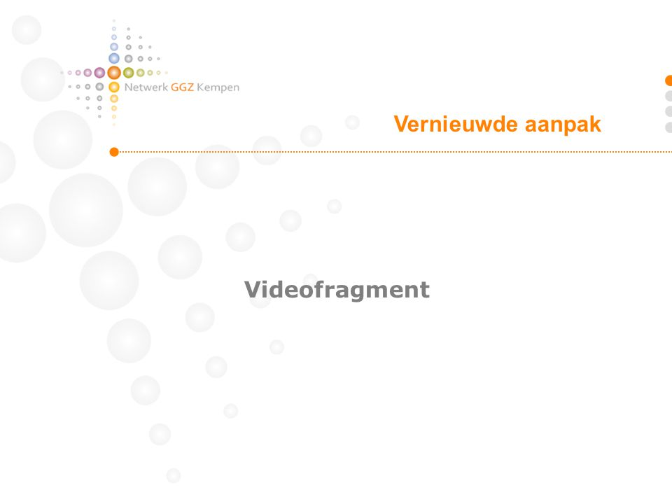Videofragment Vernieuwde aanpak
