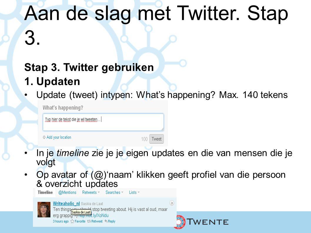 Aan de slag met Twitter. Stap 3. Stap 3. Twitter gebruiken 1.