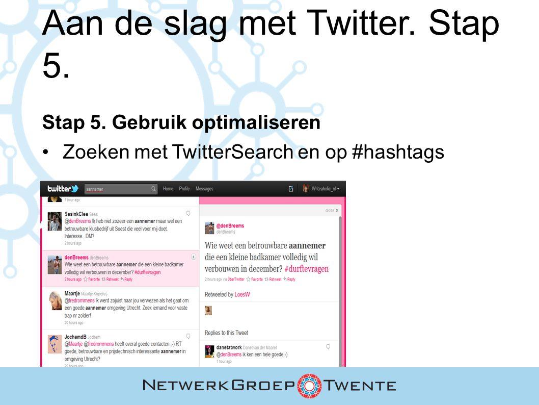 Aan de slag met Twitter. Stap 5. Stap 5. Gebruik optimaliseren Zoeken met TwitterSearch en op #hashtags