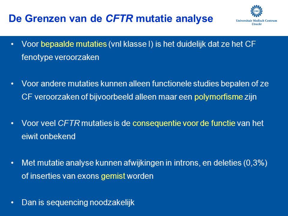 De Grenzen van de CFTR mutatie analyse Voor bepaalde mutaties (vnl klasse I) is het duidelijk dat ze het CF fenotype veroorzaken Voor andere mutaties