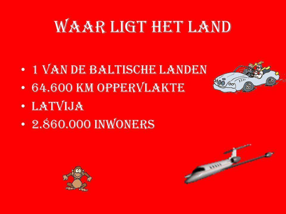 Waar ligt het land 1 van de baltische landen 64.600 km oppervlakte Latvija 2.860.000 inwoners