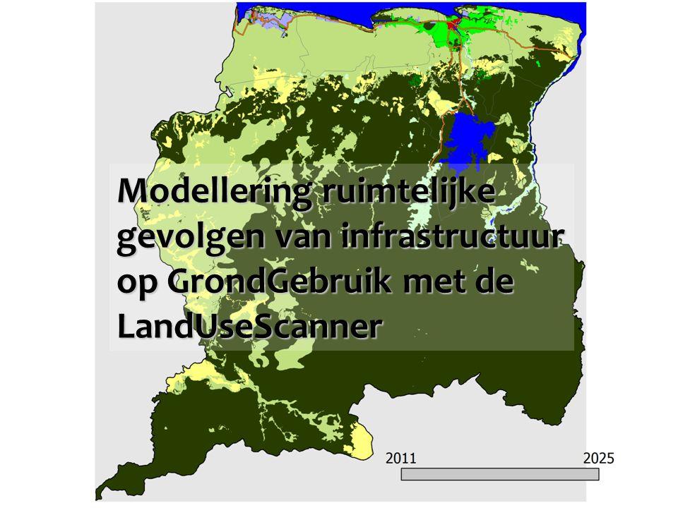 Modellering ruimtelijke gevolgen van infrastructuur op GrondGebruik met de LandUseScanner