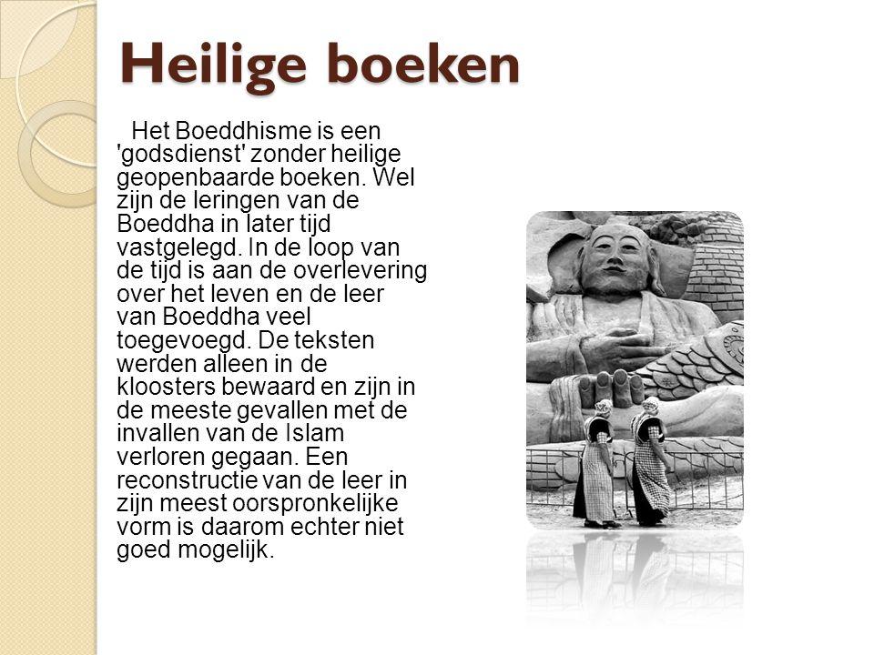 Heilige boeken Het Boeddhisme is een 'godsdienst' zonder heilige geopenbaarde boeken. Wel zijn de leringen van de Boeddha in later tijd vastgelegd. In