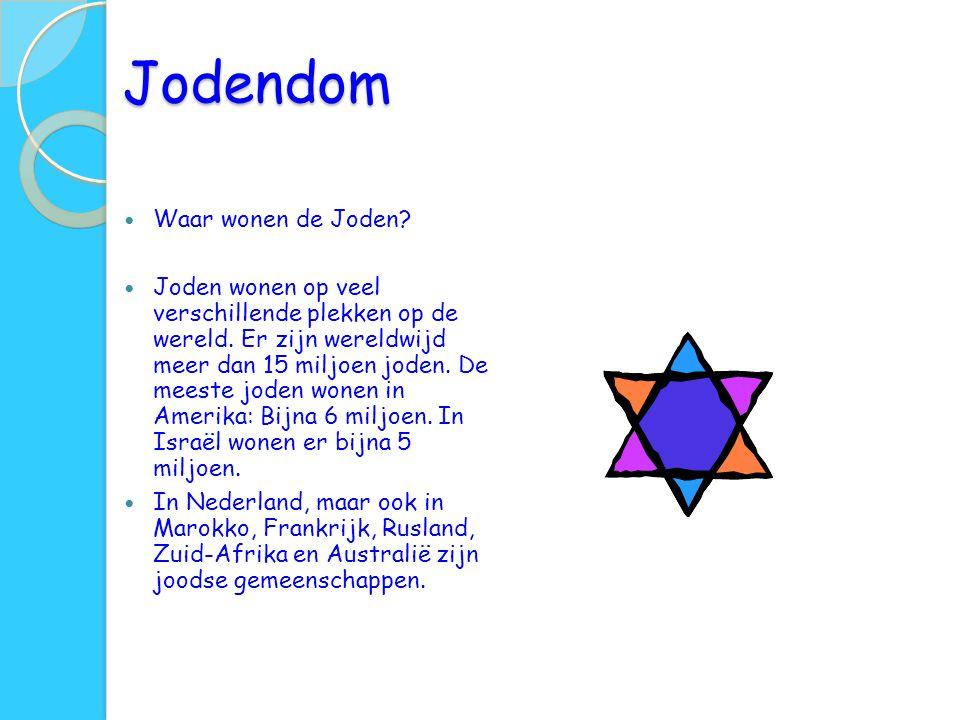 Jodendom Waar wonen de Joden? Joden wonen op veel verschillende plekken op de wereld. Er zijn wereldwijd meer dan 15 miljoen joden. De meeste joden wo