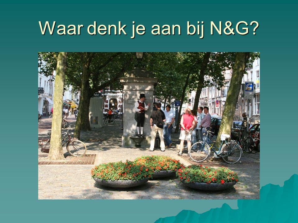 Waar denk je aan bij N&G?