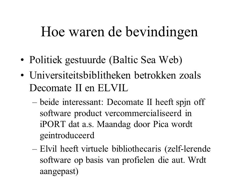 Hoe waren de bevindingen Politiek gestuurde (Baltic Sea Web) Universiteitsbiblitheken betrokken zoals Decomate II en ELVIL –beide interessant: Decomat