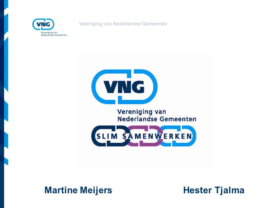 Vereniging van Nederlandse Gemeenten Martine Meijers Hester Tjalma