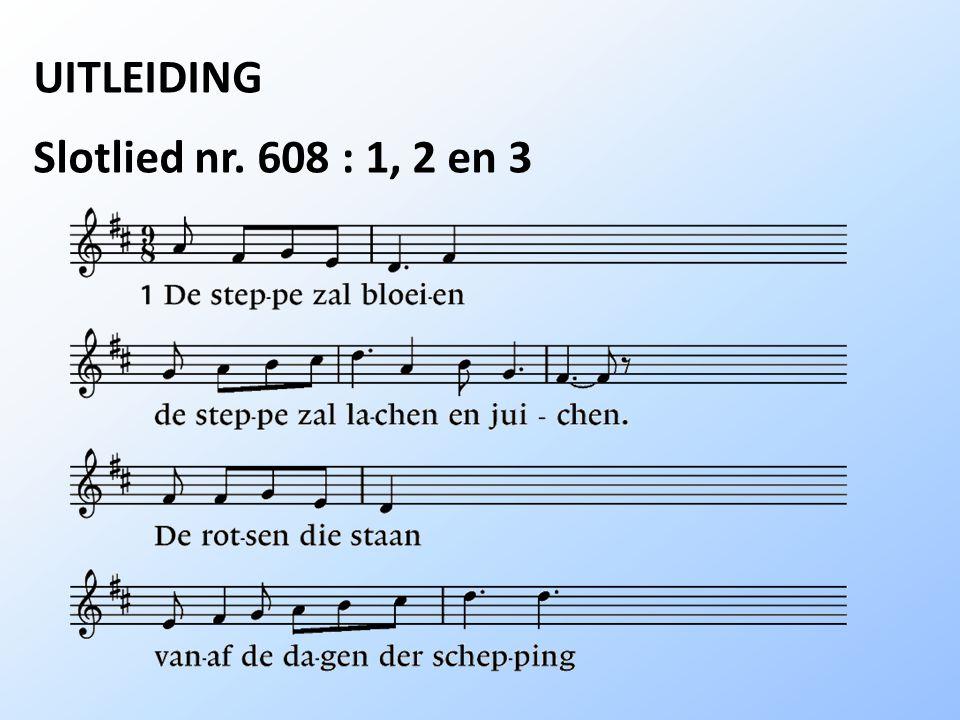 UITLEIDING Slotlied nr. 608 : 1, 2 en 3