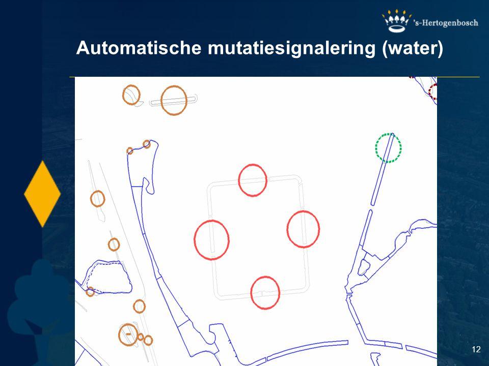 12 Automatische mutatiesignalering (water)