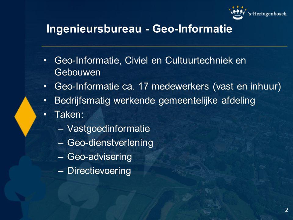 2 Ingenieursbureau - Geo-Informatie Geo-Informatie, Civiel en Cultuurtechniek en Gebouwen Geo-Informatie ca.