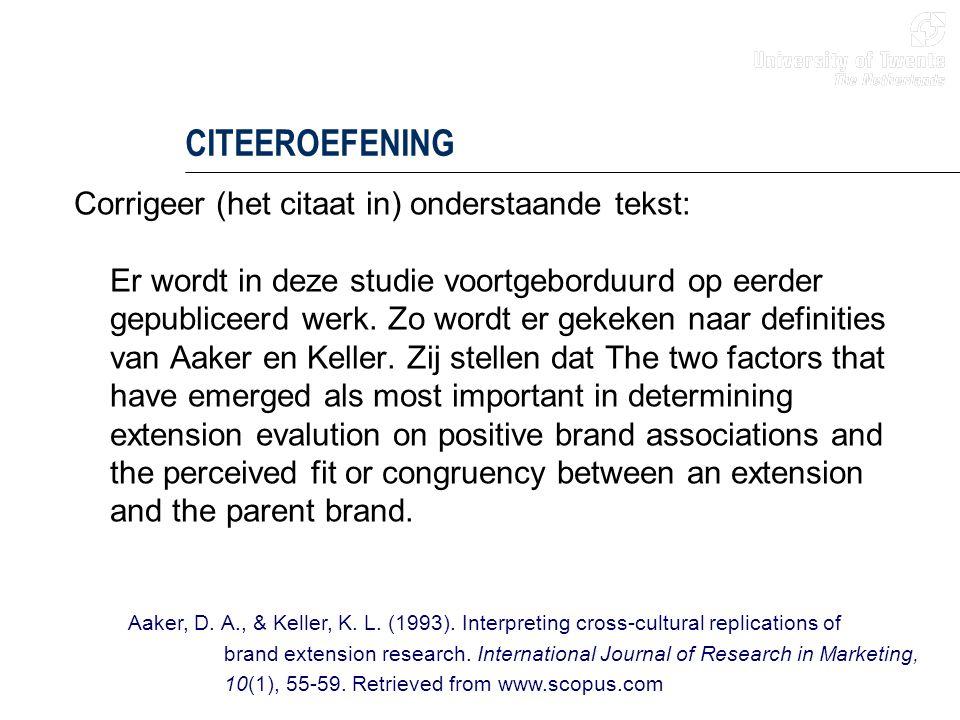 CITEEROEFENING Corrigeer (het citaat in) onderstaande tekst: Er wordt in deze studie voortgeborduurd op eerder gepubliceerd werk. Zo wordt er gekeken